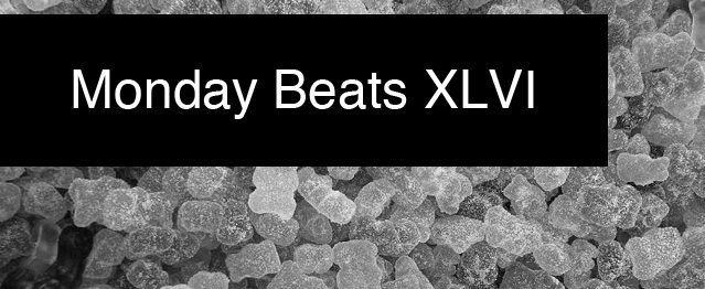 Monday Beats XLVI