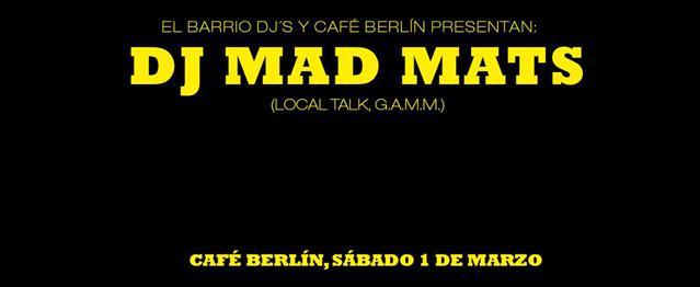 Mad Mats protagonista en Café Berlín