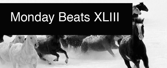 Monday Beats XLIII