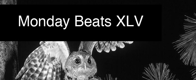 Monday Beats XLV