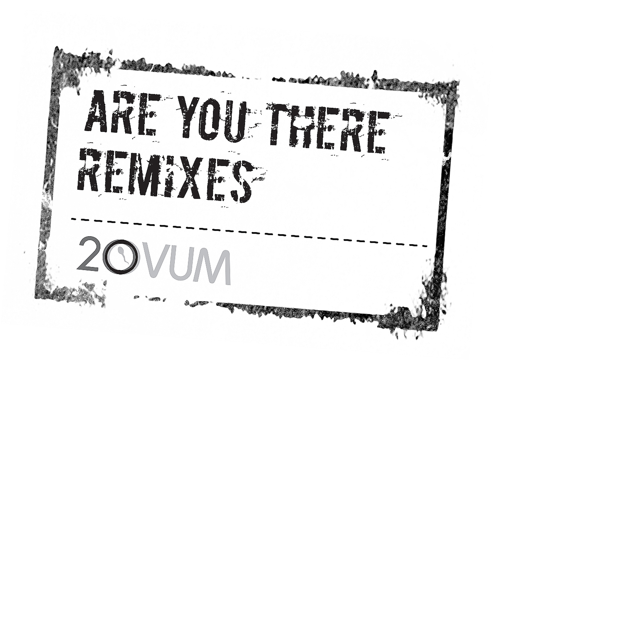 Are you there? Remixes