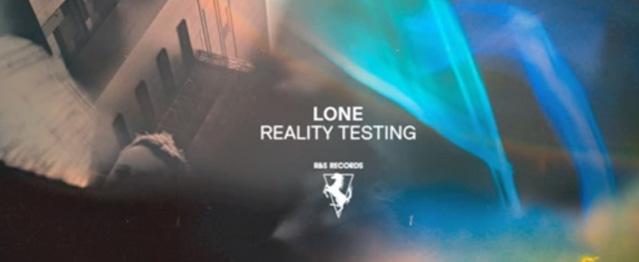 Lone y la primera muestra de Reality Testing