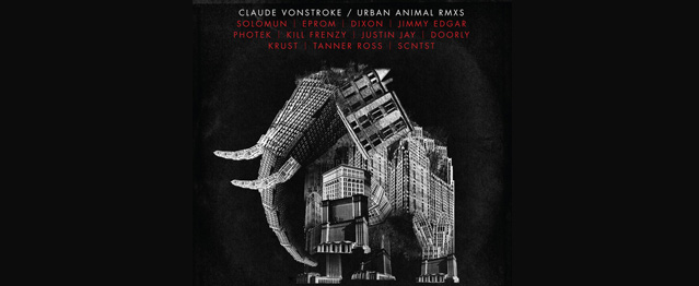 Las remezclas para Urban Animal de Claude Vonstroke