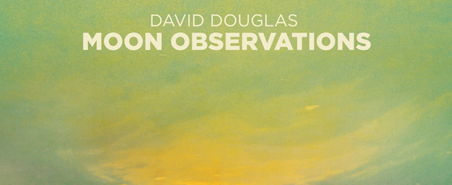 Moon Observations, el primer álbum de David Douglas