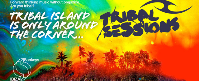 Sankeys Ibiza traerá sus Tribal Sessions