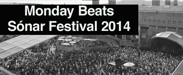 Monday Beats: Sónar Festival 2014