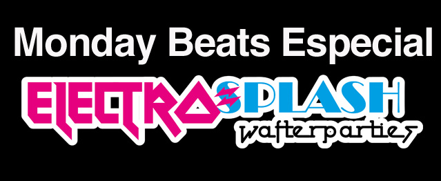 Monday Beats: Especial ElectroSplash 2014