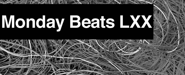 Monday Beats LXX