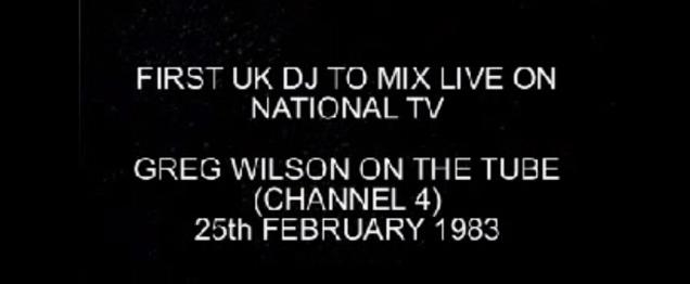 Greg Wilson, el primer dj en TV