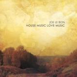 House Music Love Music