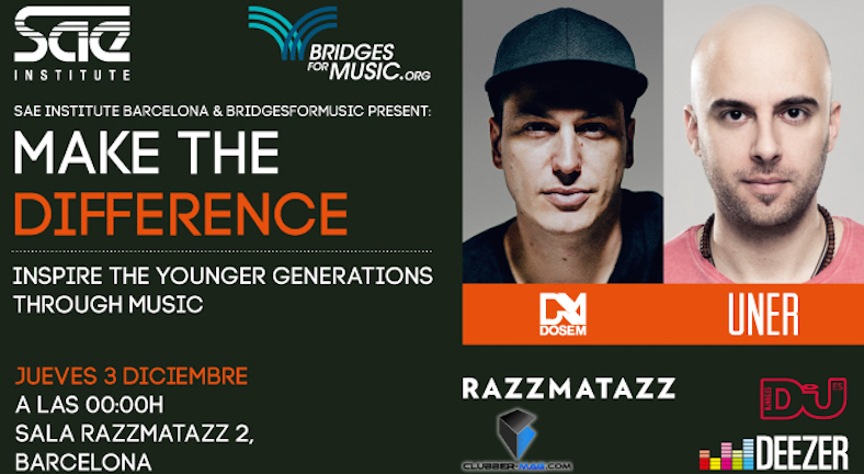 SAE Institute Barcelona & Bridgesformusic Present: MAKE THE DIFFERENCE