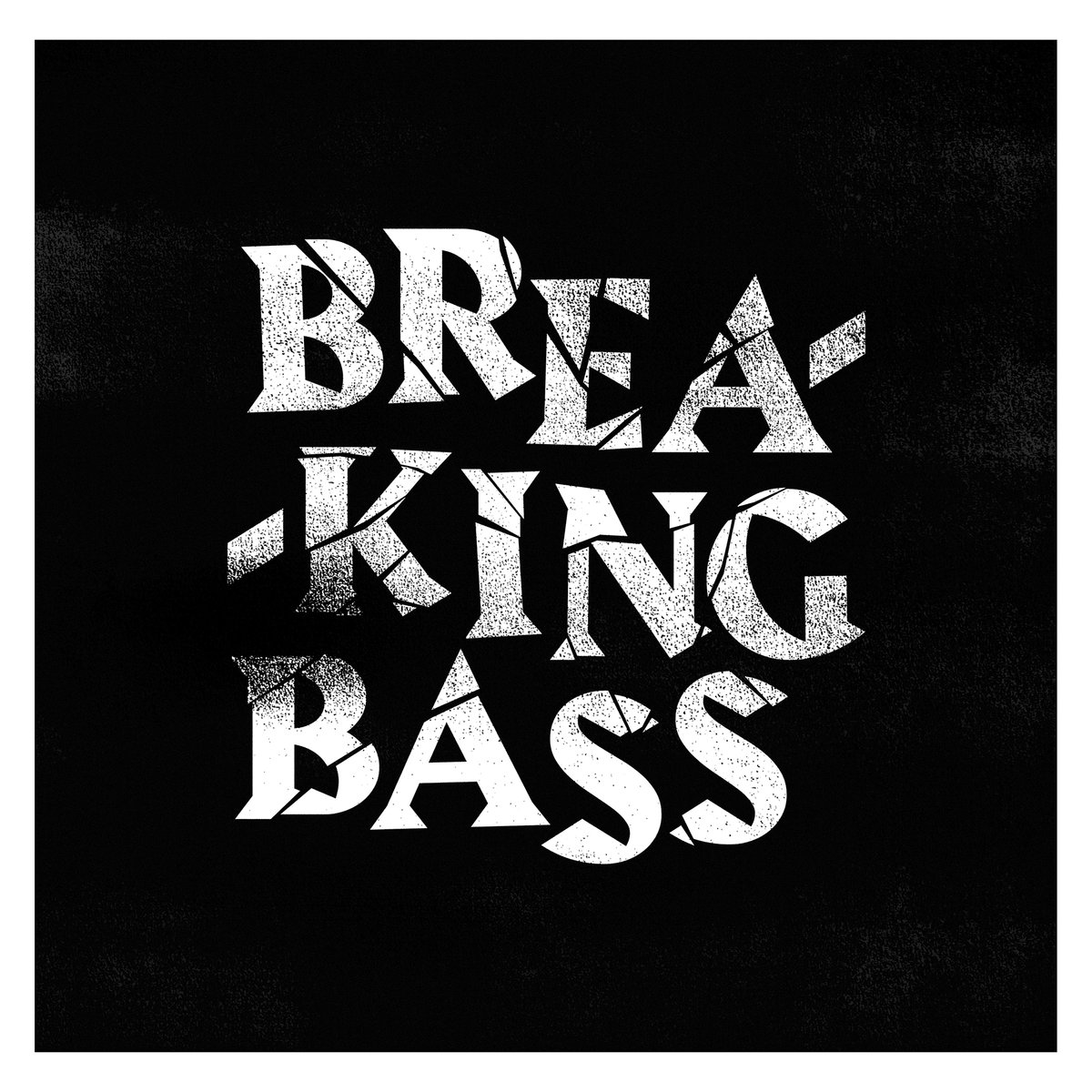 Breaking Bass