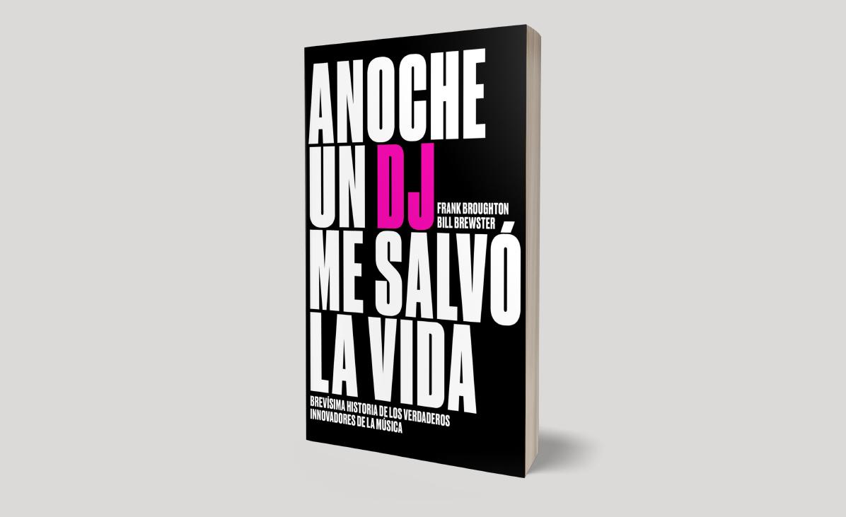 """Libros: """"Last night a DJ saved my life"""" de Bill Brewster y Frank Broughton"""